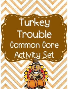 Turkey Trouble Common Core Activity Set