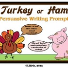 Turkey or Ham?  Thanksgiving Persuasive Writing Prompt