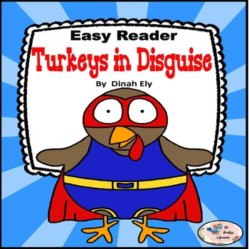 Thanksgiving Activities - Turkeys in Disguise - Mini Book - Easy Reader