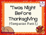'Twas The Night Before Thanksgiving Companion Pack!