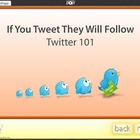 Twitter 101 - If You Tweet They Will Follow