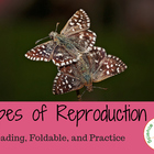 Types of Reproduction Reading, Foldable and Practice