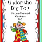 Under the Big Top: Circus Themed Reading and Math Centers