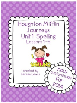 Unit 1:  Houghton Mifflin Journeys Spelling Lessons 1-5 Grade 3