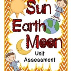 Unit Assessment for Sun, Moon, and Earth