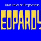 Unit Rates and Proportions Jeopardy