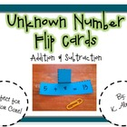 Unknown Number Flip Cards- Addition and Subtraction