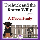 Upchuck and the Rotten Willy A Novel Study with Vocab, Que
