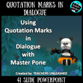 Using Quotation Marks in Dialogue with Master Pone PowerPo