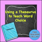 Using a Thesaurus to Teach Word Choice