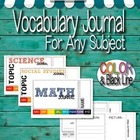 VOCABULARY JOURNAL FOR  ANY SUBJECT - SUPPORTS COMMON CORE