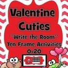 Valentine Cuties Ten-Frame 0-20 Write the Room Activities
