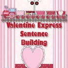 Valentine Express Sentence Building Literacy Center ~Commo