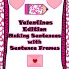 Valentines Edition: Making Sentences with Sentence Frames: