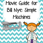 Video Worksheet for Bill Nye - Simple Machines