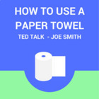 "Viewing Guide TED Talks- ""How to Use a Paper Towel"""