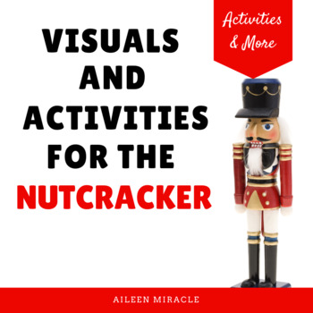 Visuals and Activities for the Nutcracker