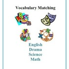 Vocabulary Matching for English, Drama, Science, and Math