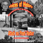 Voices of History -  Pearl Harbor - The Day of Infamy
