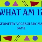 WHAT AM I?  Geometry Vocabulary Math Game