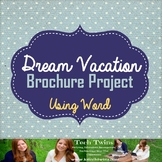 Microsoft WORD-Dream Vacation Brochure Project