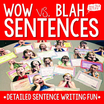 WOW vs. BLAH Sentences - Writing Detailed Sentences