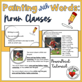 WRITING - Painting with Words: Noun Clauses - PowerPoint Lesson