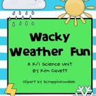 Wacky Weather Fun: K/1 Science Unit