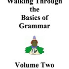 Walking Through the Basics of Grammar - Volume 2 Activitie