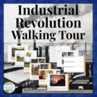 Walking Tour of the Industrial Revolution Interactive Clas