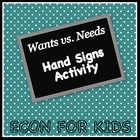 Wants vs. Needs Hand Signs Economics Activity