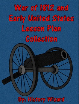 War of 1812 and Early United States Lesson Plan Collection