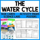 Water Cycle - Unit Activities, Task Cards, and Posters