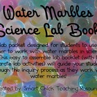 Water Marbles Science Lab Booklet ~ 8 Different Labs!