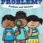We Are Problem Detectives! {Problem and Solution Packet}