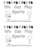 We Can Play Sports- Kindergarten Emergent Reader book
