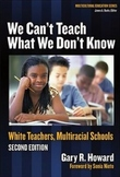 We Can't Teach What We Don't Know: White Teachers, Multira