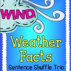 Weather Facts: Wind Fluency Center - Sentence Shuffle Trio