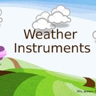 Weather Instruments Powerpoint and Activity