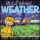Weather Is Wild Unit {Weather Unit For The Common Core Classroom}