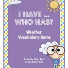 Weather Vocabulary I have Who Has? Game