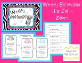 Weekly Estimation Jar Set ~ Zebra