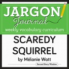 Weekly Interactive Vocabulary Notebook Unit for Scaredy Squirrel