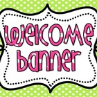 Welcome Banner & Sign for classroom BRIGHT polka Dot