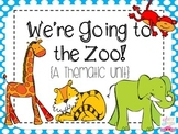 We're Going To The Zoo! {A Thematic Unit}