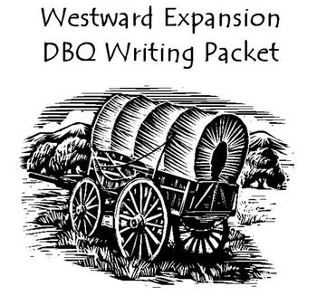 WESTWARD EXPANSION DBQ - TeachersPayTeachers.com