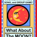 """What About the Moon?"" -  Science, Craft, Group Game, Poem"