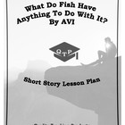 What Do Fish Have To Do With Anything? by Avi Lesson Plans