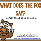 What Does The Fox Say?  A Common Core Aligned CVC Word Work Pack!
