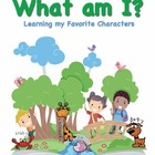 What am I: Learning My Favorite Characters